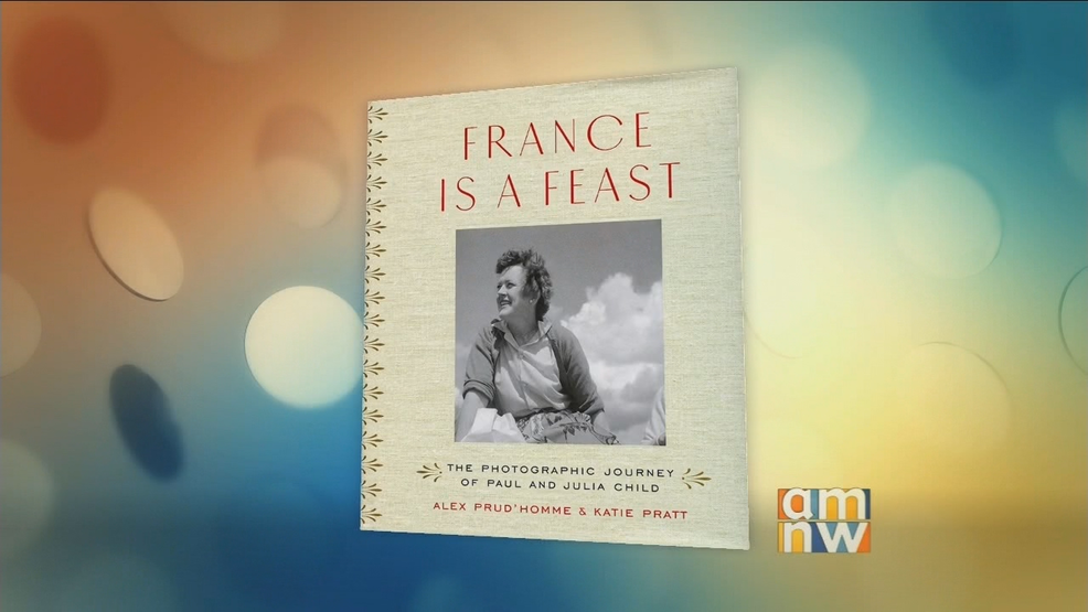 """France is a Feast"" Authors Alex Prud'homme & Katie Pratt"