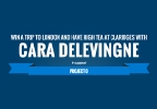 Win a Trip to London and Have High Tea at Claridges with Cara Delevingne