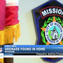 Grenade found inside abandoned home in Mission