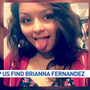 HELP US FIND: 16-year-old Brianna Fernandez was last seen Thursday